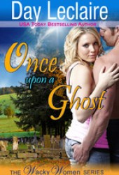Once Upon a Ghost (The Wacky Women, #1)
