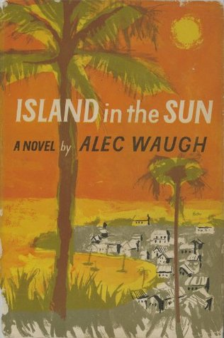 Island in the Sun by Alec Waugh