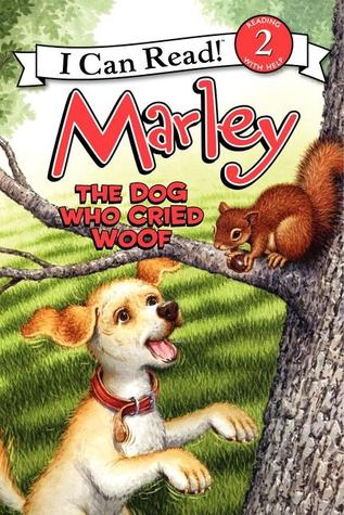 Marley: The Dog Who Cried Woof (I Can Read ~ Level 2)