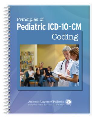 Principles of Pediatric ICD-10-CM Coding