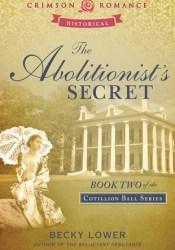 The Abolitionist's Secret (Cotillion Ball #2) Pdf Book