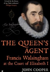 The Queen's Agent: Francis Walsingham at the Court of Elizabeth I Pdf Book