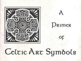 A Primer of Celtic Art Symbols