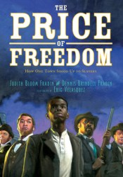 The Price of Freedom: How One Town Stood Up to Slavery Pdf Book