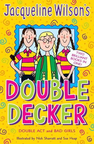 Jacqueline Wilson's Double Decker: Double Act / Bad Girls
