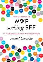 MWF Seeking BFF: My Yearlong Search For A New Best Friend Pdf Book