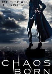 Chaos Born (Chronicles from the Applecross #1) Book by Rebekah Turner