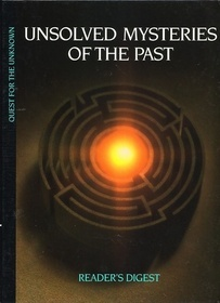 Unsolved Mysteries of the Past (Quest for the Unknown)
