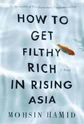 How to Get Filthy Rich in Rising Asia Book Pdf