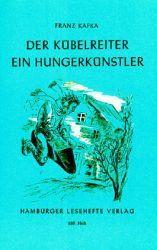 Der Kübelreiter · Ein Hungerkünstler
