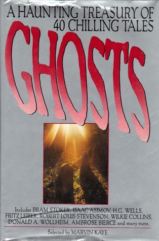 Ghosts: A Haunting Treasury of 40 Chilling Tales