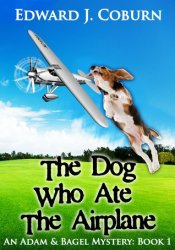 The Dog Who Ate The Airplane (Adam & Bagel, #1) Pdf Book