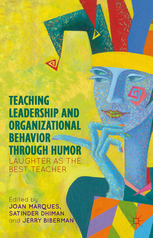 Teaching Leadership and Organizational Behavior through Humor: Laughter as the Best Teacher