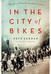 In the City of Bikes: The Story of the Amsterdam Cyclist Pdf Book