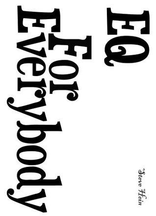 EQ FOR EVERYBODY STEVE HEIN PDF
