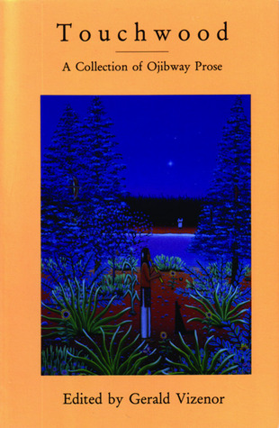 Touchwood: A Collection of Ojibway Prose