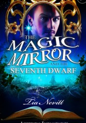 The Magic Mirror and the Seventh Dwarf (Accidental Enchantments, #2) Pdf Book
