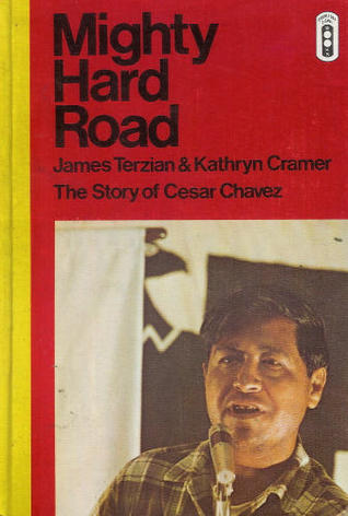 Mighty Hard Road / The Story of Cesar Chavez