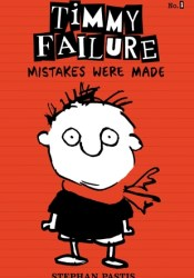 Mistakes Were Made (Timmy Failure, #1) Pdf Book