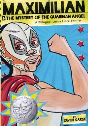 Maximilian & the Mystery of the Guardian Angel: A Bilingual Lucha Libre Thriller Pdf Book