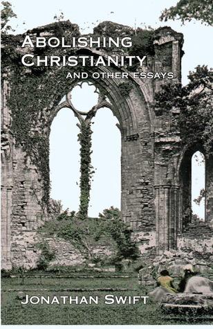 Abolishing Christianity and Other Essays