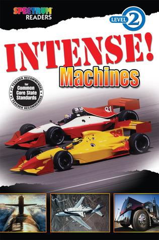 Intense! Machines Reader, Grades K - 1