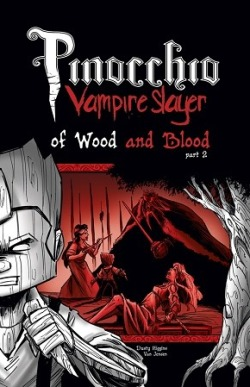 Pinocchio, Vampire Slayer Volume 3: Of Wood and Blood Part 2