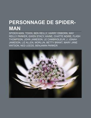 Personnage de Spider-Man: Spider-Man, Toxin, Ben Reilly, Harry Osborn, May Reilly Parker, Gwen Stacy, Kaine, Chatte Noire, Flash Thompson