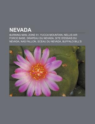 Nevada: Burning Man, Zone 51, Yucca Mountain, Nellis Air Force Base, Drapeau Du Nevada, Site D'Essais Du Nevada, NAS Fallon, Sceau Du Nevada
