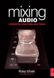 Mixing Audio: Concepts, Practices and Tools Pdf Book