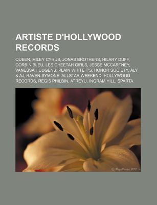 Artiste D'Hollywood Records: Queen, Miley Cyrus, Jonas Brothers, Hilary Duff, Corbin Bleu, Les Cheetah Girls, Jesse McCartney, Vanessa Hudgens, Pla