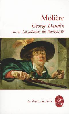 George Dandin / La Jalousie du barbouillé