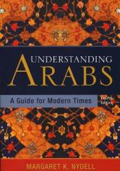 Understanding Arabs: A Guide for Modern Times Pdf Book
