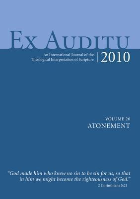 Ex Auditu, Volume 26: Atonement: An International Journal of the Theological Interpretation of Scripture