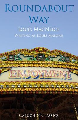 Roundabout Way. Louis MacNeice