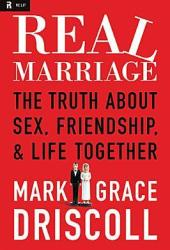 Real Marriage: The Truth About Sex, Friendship, and Life Together Pdf Book