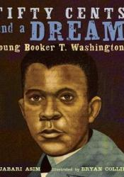 Fifty Cents and a Dream: Young Booker T. Washington Pdf Book