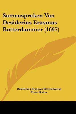 Samenspraken Van Desiderius Erasmus Rotterdammer (1697)