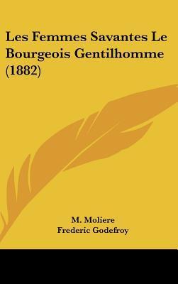 Les Femmes Savantes / Le Bourgeois Gentilhomme