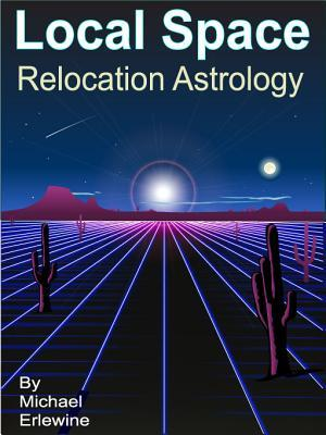 Local Space Relocation Astrology: Relocation And Directional Astrology