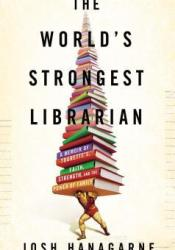 The World's Strongest Librarian: A Memoir of Tourette's, Faith, Strength, and the Power of Family Pdf Book