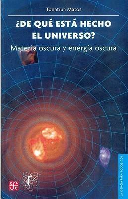 ¿De que esta hecho el universo? Materia  oscura y energía oscura