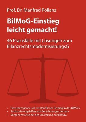 BilMoG-Einstieg leicht gemacht!: 46 Praxisfälle mit Lösungen zum BilanzrechtsmodernisierungsG