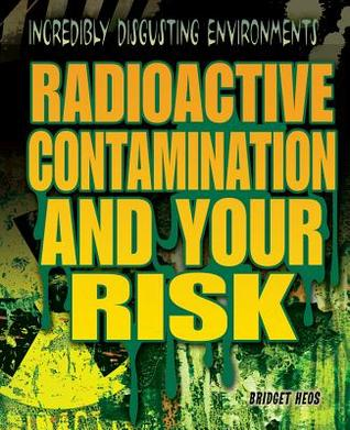 Radioactive Contamination and Your Risk