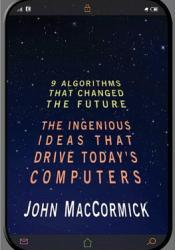 Nine Algorithms That Changed the Future: The Ingenious Ideas That Drive Today's Computers Pdf Book
