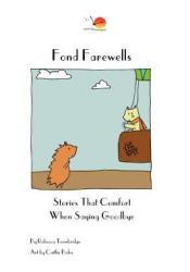 Fond Farewells: Stories that comfort when saying goodbye. Pdf Book