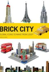 Brick City: Global Icons to Make from Lego Book