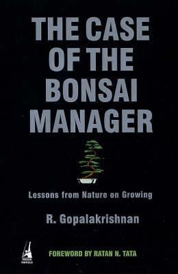 The Case of the Bonsai Manager: Lessons from Nature on Growing