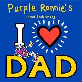 Purple Ronnie's I Heart Dad