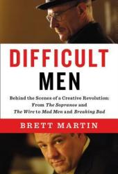 Difficult Men: Behind the Scenes of a Creative Revolution: From The Sopranos and The Wire to Mad Men and Breaking Bad Book